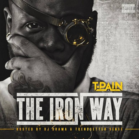 T Pain – The Iron Way