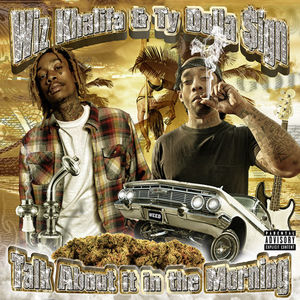 Wiz Khalifa & Ty Dolla $ign – Talk About It In The Morning EP