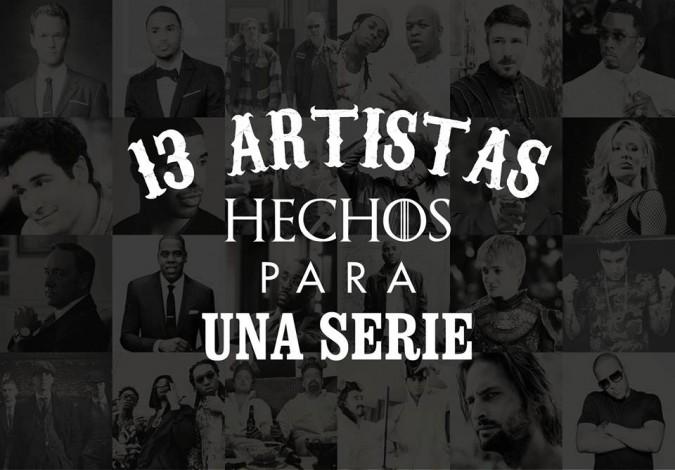 13 artistas hechos para una serie