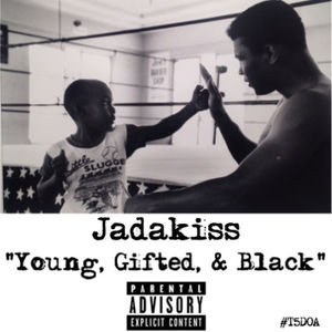 Jadakiss – Young, Gifted & Black (Freestyle)