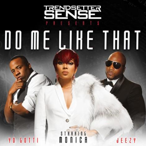 DJ Sense – Do Me Like That (Feat. Monica, Jeezy & Yo Gotti)