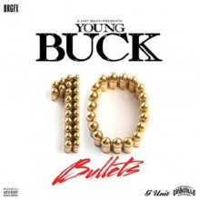 Young Buck – 10 Bullets
