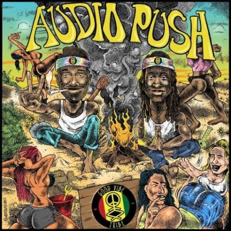 Audio Push – Good Vibe Tribe