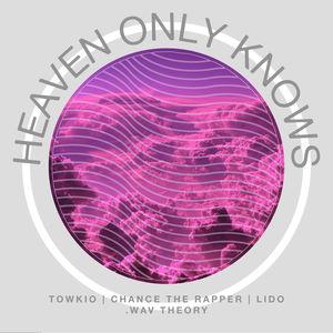 Towkio – Heaven Only Knows (Feat. Chance The Rapper, Lido & Eryn Allen Kane)