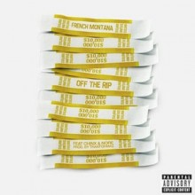 French Montana – Off The Rip (Feat. Chinx & N.O.R.E.)