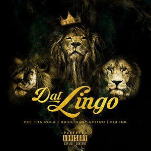 Vee Tha Rula – Dat Lingo (Feat. Kid Ink & Bricc Baby Shitro)