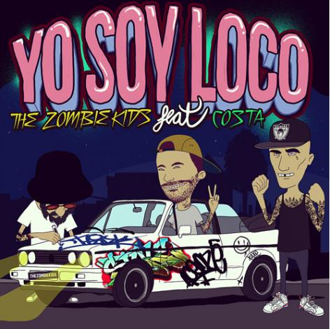 The Zombie Kids – Yo Soy Loco (Feat. Costa)