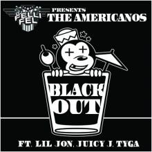 The Americanos – Black Out (Feat. Juicy J, Tyga & Lil Jon)