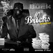 Young Buck – 10 Bricks
