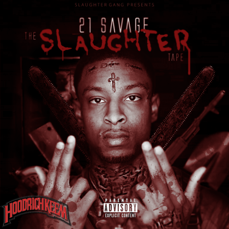 21 Savage – The Slaughter Tape