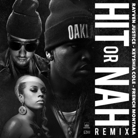 Rayven Justice – Hit or Nah (Remix) (Feat. French Montana & Keyshia Cole)