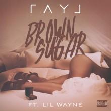 Ray J – Brown Sugar  (Feat. Lil Wayne)