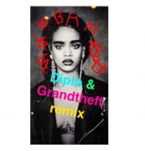 Rihanna  – Bitch Better Have My Money (Diplo & Grandtheft Remix)