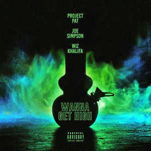 Project Pat – Wanna Get High (Feat. Wiz Khalifa & Joe Simpson)