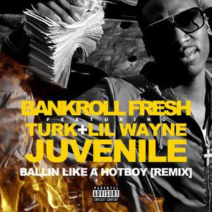 Bankroll Fresh – Hot Boy (Remix) (Feat. Turk, Lil Wayne & Juvenile)