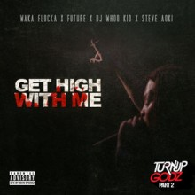 Waka Flocka Flame, Future, DJ Whoo Kid & Steve Aoki – Get High With Me (Prod.  808 Mafia)