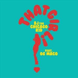 BJ The Chicago Kid – That Girl (Feat. OG Maco)