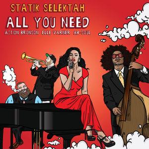 Statik Selektah – All You Need (Feat. Action Bronson, Ab-Soul & Elle Varner)