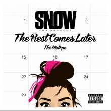 Snow Tha Product – The Rest Comes Later
