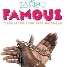 Iamsu! – Famous (Feat. Dej Loaf & K Camp)