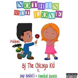BJ The Chicago Kid – Nothin But Love (Feat. Joey Bada$$ & Hannibal Buress)