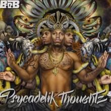 B.o.B – Psychadelik Thoughtz