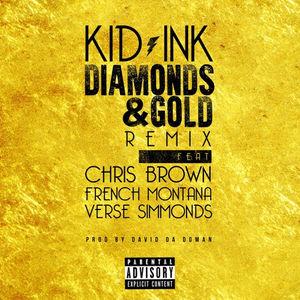 Kid Ink – Diamonds & Gold (Remix) (Feat. Chris Brown, French Montana & Verse Simmonds)