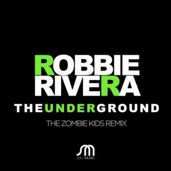 robbie rivera the underground the zombie kids remix