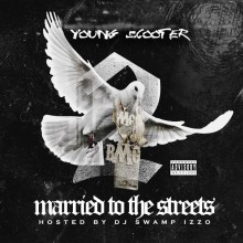 Young Scooter – Married To The Streets 2
