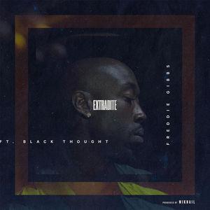 Freddie Gibbs – Extradite (Feat. Black Thought)