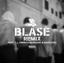 Ty Dolla $ign – Blasé (Remix) (Feat. T.I, French Montana & A$AP Ferg)