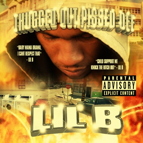 Lil B – Thugged Out Pissed Off