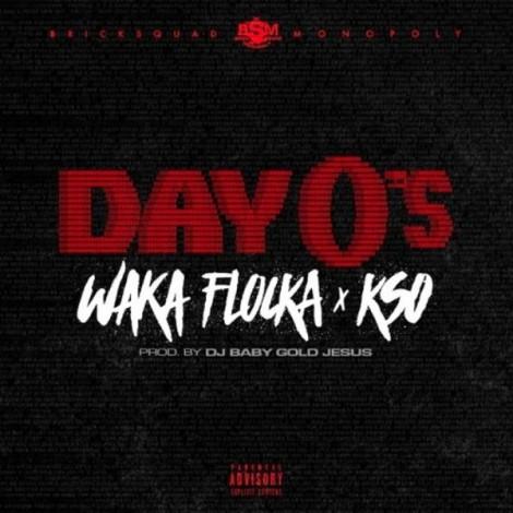 Waka Flocka Flame – Day Zero's (feat. KSO)