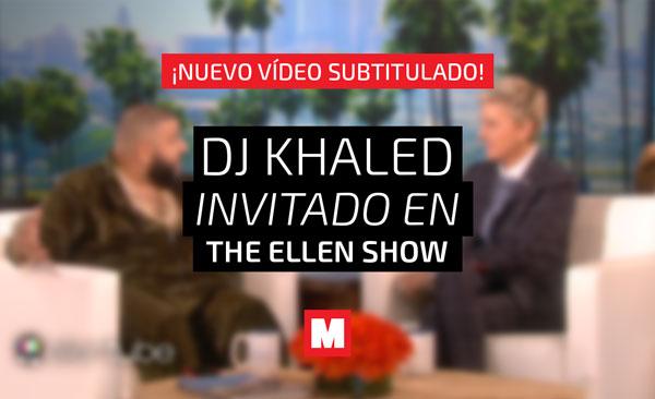DJ Khaled invitado en 'The Ellen Show', subtitulado en español