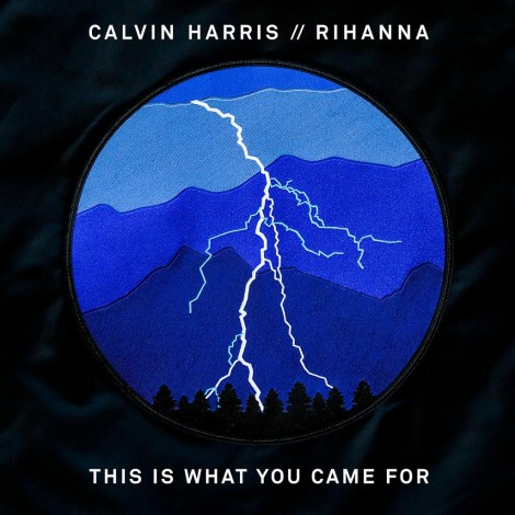 Calvin Harris – This Is What You Came For (feat. Rihanna)