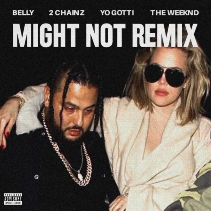 Belly – Might Not (Remix) (feat. The Weeknd, 2 Chainz & Yo Gotti)