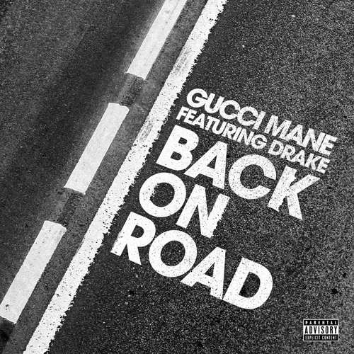 Gucci Mane – Back On Road (feat. Drake)