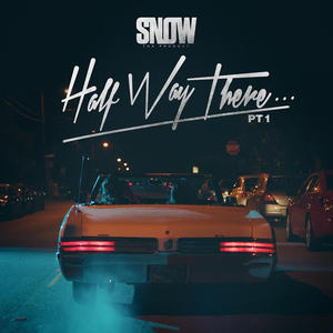 Lo último de Snow Tha Product se llama 'Half Way There… Pt. 1'