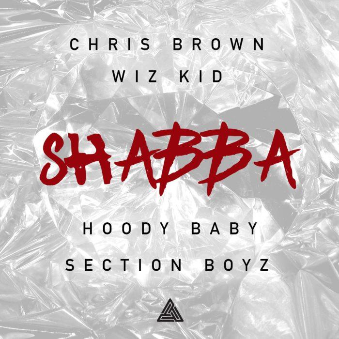 'Shabba' es el nuevo single de Chris Brown con Wizkid, Hoody Baby y Section Boyz