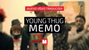 Traducimos el último hit de Young Thug 'Memo'