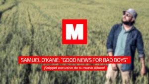 Escucha en exclusiva el adelanto del nuevo disco de Samuel O'Kane