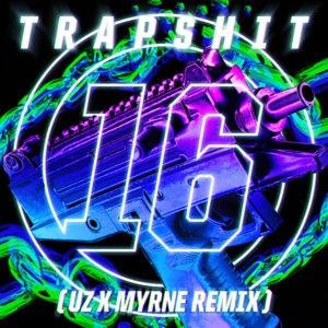 UZ y Myrne se unen en 'Trap Shit 16 (UZ & MYRNE Remix)'