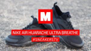 Review NIKE 'Air Huarache Ultra Breathe' #SneakersTV