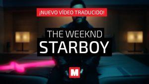 Traducimos 'Starboy' el hit de The Weeknd y Daft Punk