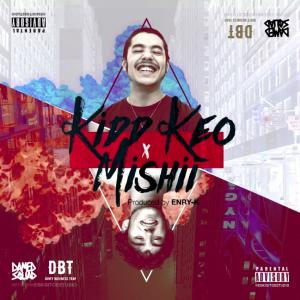 Kidd Keo y Mishii se unen para el single 'We Told Ya' producido por Enry-K