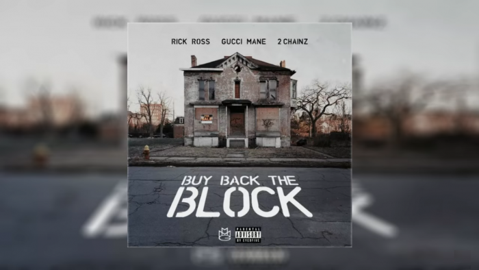 Rick Ross, Gucci Mane y 2 Chainz son los jefazos en 'Buy Back the Block'