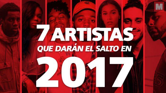 7 artistas que darán el salto en 2017