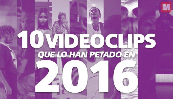 Los 10 videoclips que lo han petado este 2016