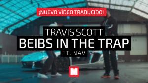 Traducimos 'beibs in the trap', el último hit de Travis Scott y NAV