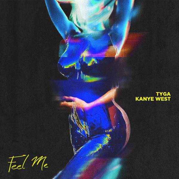 Kanye West y Tyga cantan a Kim Kardashian y Kylie Jenner en 'Feel Me'